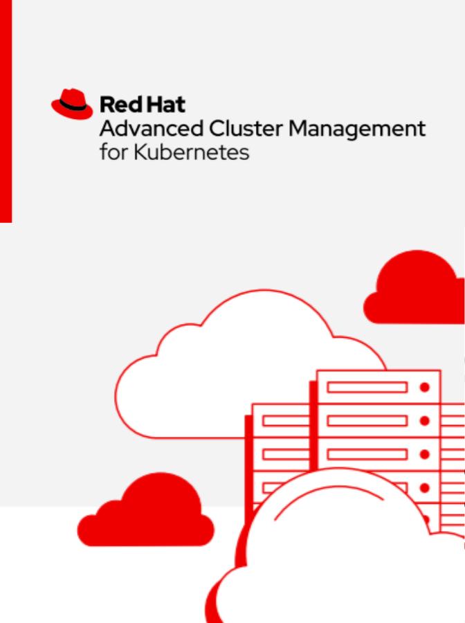 Red Hat Advanced Cluster Management for Kubernetes